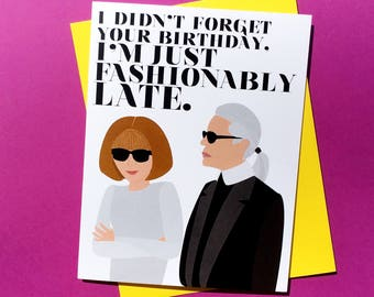 Fashionably Late belated Birthday Card || late birthday card, fashion birthday card, anna wintour, karl lagerfeld, fashionista