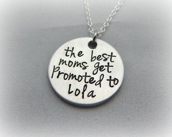 Lola Gift - the best moms get promoted to Lola Hand Stamped Necklace - Filipino Grandma - Pregnancy Reveal - Mother's Day - kg1247