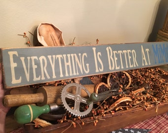 Everything is Better at Mimi's Handcrafted Sign