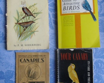 Vintage Bird Lovers - 4 Books, Foreign Birds for Cage and Aviary, Beginner's Guide to Attracting Birds, Ditchfield's Canaries, Your Canary