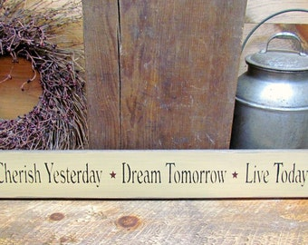 Wooden Sign, Cherish Yesterday Dream Tomorrow Live Today, Inspirational Saying, Wood Sign Saying, Wooden Family Sign, Home Decor