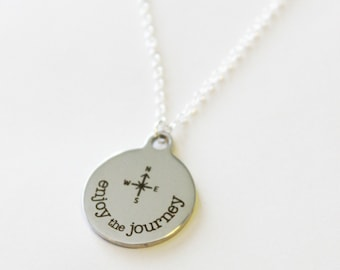 Enjoy the journey necklace, inspirational and encouragement necklace, sterling silver chain, engraved stainless charm