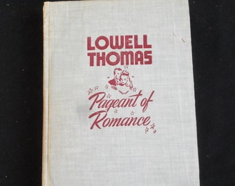 Vintage Book, Pageant of Romance  ,By Lowell  Thomas,Autographed Edition , 1943, Old Romance Book.