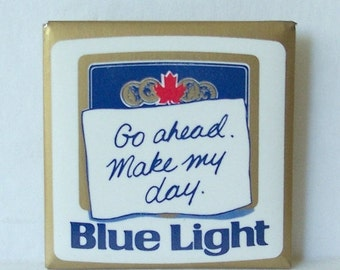 ON SALE Vintage 1980s Go ahead Make my day Blue Light Pin Breweriana Beer