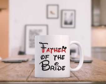 Disney Father of the Bride Mug, Disney Wedding, Wedding Gift, Minnie Ears, Engagement Gift, Custom Mug, Disney Mug, Wedding Mug