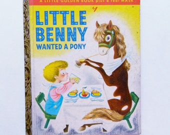 Little Benny Wanted A Pony - A Little Golden Book
