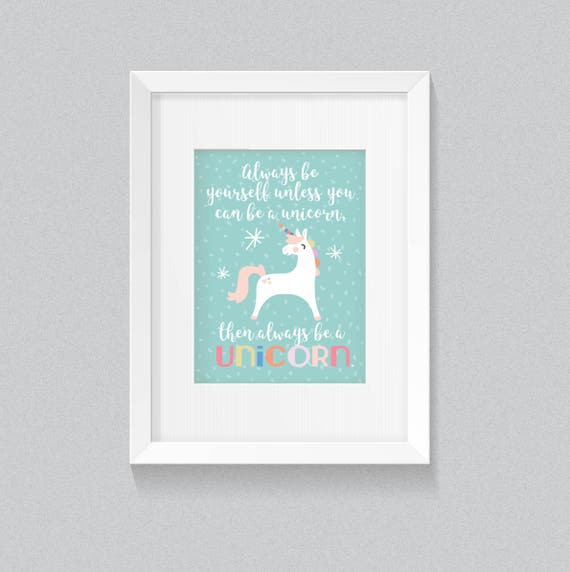 Always be Yourself Unless You Can Be A Unicorn Girly Baby Toddler Teen Pastel Pink and mint Colors Print - Digital Instant Download