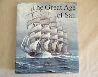 The Great Age of Sail Hardcover Book - Coffee Table Book - Sailing Ships