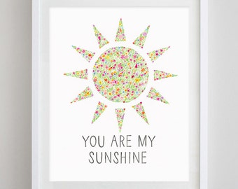 You Are My Sunshine Floral Watercolor Art Print