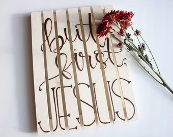 Custom Wood Burned Sign - Personalized Wood Sign - But First Jesus - But First Coffee - Wall Decor- Pallet