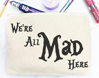 Alice in Wonderland Makeup Bag, Cosmetic Bag, We're all mad here, Makeup,Disney, Cosmetics bag, Quote, Cosmetics, Zipper Bag,Wristlet,Gift,
