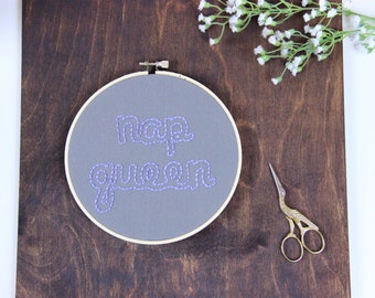 Nap Queen Embroidery Hoop