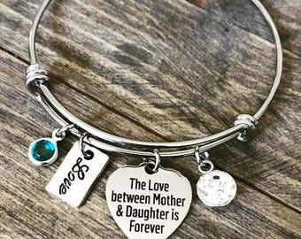 The Love Between a Mother and a Daughter is Forever - Charm Bangle Bracelet - New Mom Baby Mothers Day Birthday Christmas Gift