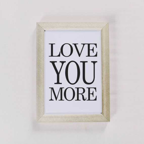 Calligraphy print love you more text
