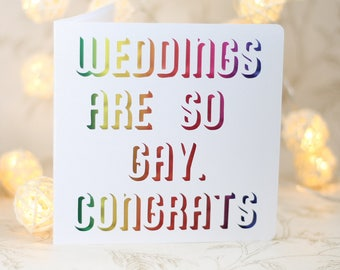 Weddings are so gay, Congrats, Gay wedding card, LGBTQ wedding card, marriage equality, gay marriage, lesbian marriage, rainbow card
