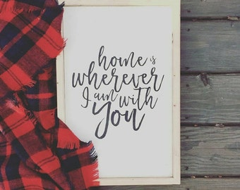 Home is wherever I am with you | Modern Wood Sign | Modern Farmhouse Sign | Home Sign | Welcome Sign