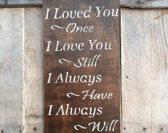 Hand Painted Walnut Sign-Loved You Once
