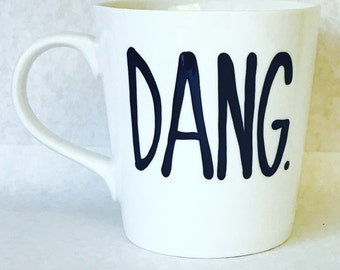 Dang coffee mug. Epic. Coffee mug. Awesome Funny BFF MUG Funny Sayings Mug