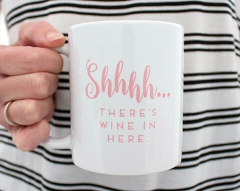 Shhhh....there's wine in here mug