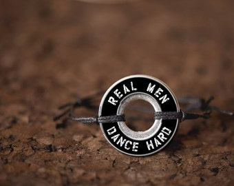 Real Men Dance Hard Resin Coated Washer Bracelet