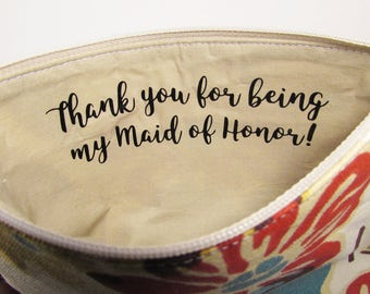 Thank you for being my Bridesmaid - Maid of Honor - Makeup bag - Personalized Pouch - Thank you Gift - Wedding Bag - Flower Girl - Medium