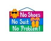 Funny Outdoor Pool Sign - No Shoes-No Suit-No Problem