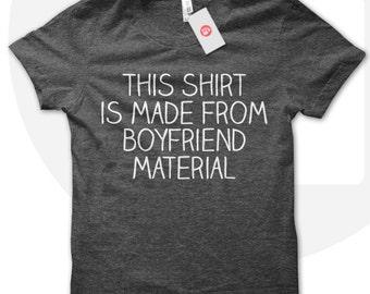 Boyfriend Material t shirt, boyfriend t shirt, boyfriend shirt, boyfriend tshirt, boyfriend material tshirt.