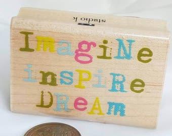 Imagine Inspire Dream Rubber Stamp, Inkadinkado, Studio K, wood mounted, Imagine stamp, Inspire Rubber Stamp, Scrapbook sentiment, Phrase