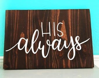 His Always | Wedding | Hand Lettered Wooden Sign