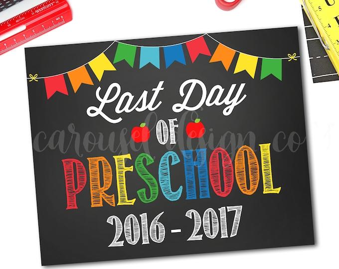 Last Day Of School Sign, Last Day Of Preschool Sign, First Day Of School Sign, 1st Day Of Preschool Sign, DIY Printable