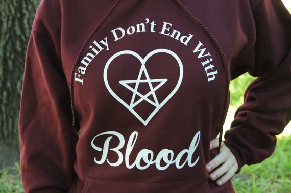 Supernatural Quotes Family Don T End With Blood: Family Don't End With Blood Supernatural Hoodie