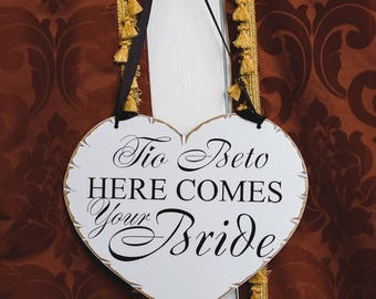 Spanish Tio Here Comes Your Bride Sign, Uncle Here Comes Your Bride , Flower Girl Sign, Ring Bearer Sign , Spanish wedding sign