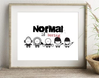 Incroyable Art For Teens, Teen Wall Art, Teen Bedroom, Normal Is Boring Illustration,