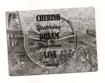 Wagon Wheel ~ Cherish Yesterday Dream Tomorrow Live Today ~ Quotes ~ Magnet ~ Photograph ~ refrigerator, dishwasher, file cabinets