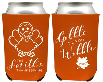 Thanksgiving Can Coolers - Gobble Til You Wobble Party Beer Can Coolers - Thanksgiving Party Favors - Family Reunion Thanksgiving Coolers