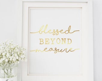 Blessed Beyond Measure, Gold Foil Prints, Blessed, Family, FREE domestic ship