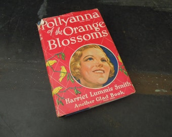 Pollyanna of the Orange Blossom's Vintage book with DJ - Book for Decor - Gift For Pollyanna collector
