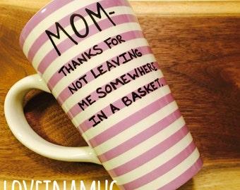 Mug/Cup/Funny mug/Quote mug/LOVEinamug/Hand painted/Free US shipping/Birthday gift/Mother's Day gift/Coffee Cup/Coffee mug/Thanks mom mug.