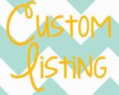 Custom Listing - Reserved for Kierra