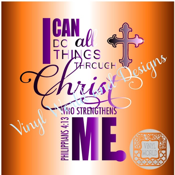 I Can Do All Things Through Christ Cut File for Cricut Silhouette SVG DXF EPS pdf png jpeg studio Print or Cut Religious Cross
