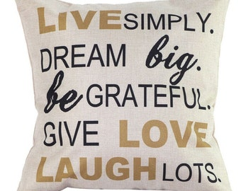 Live Simply. Dream big. be Grateful Give Love Laugh lots Pillow Cover