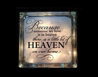 Because Someone We Love is in Heaven - Memorial Lighted Glass Block - Heaven Night Light - Inspirational Glass Block - GB-1001
