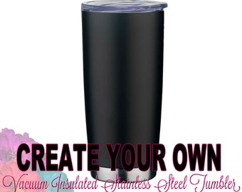 Create your own / Personalized  Black 20 oz Vacuum Insulated Stainless Steel Travel Coffee to go cup coffee cup mug or Silver