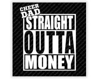 Cheer Dad, Straight Outta Money, Illustration, TShirt Design, Cut File, svg, pdf, eps, png, dxf