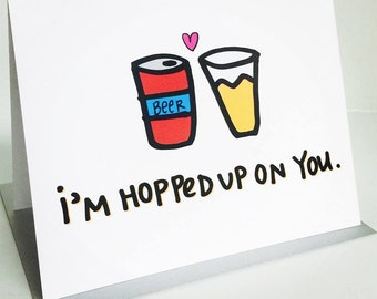 "I'm Hopped Up On You Card, A2 size (4.25"" x 5.5"") by Tiny Gang Designs. Beer Card. Love Card. Anniversary Card. Ale Card. Blank Card"