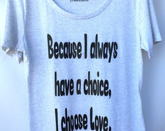 Inspirational Quote T-shirt. Love Quote T-shirt. Women Inspirational T-shirt. Gift Friendly .