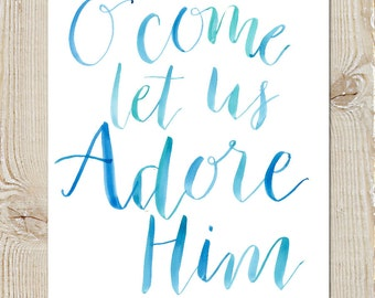 Adore Him Christ Christmas Watercolor Instant Download Printable Print