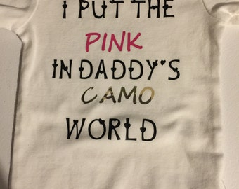 I put the pink in Daddy's camo world, 6-12 months,onesie, pink, camo, shirt, hunting, girl, baby