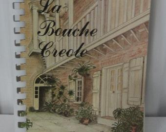 """Vintage 1987 """"La Bouche Creole Cookbook""""By Lon E. Loncat Jr."""