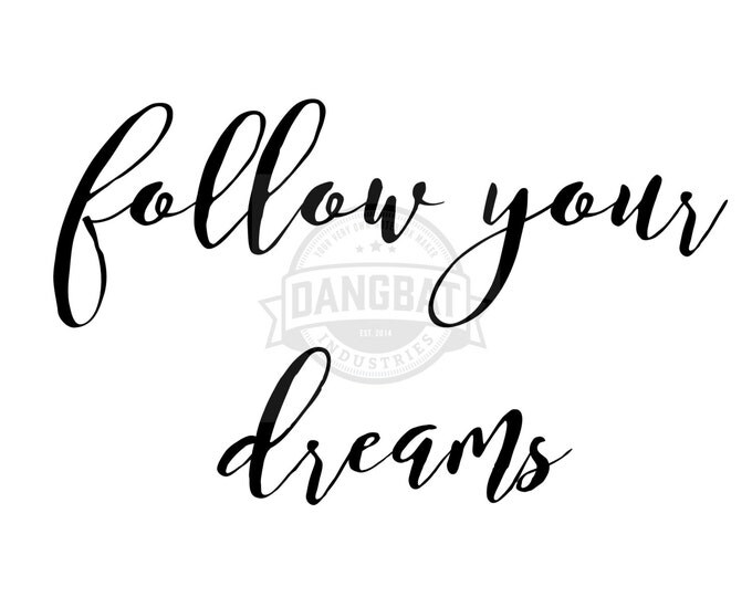 Download Follow Your Dreams Typography digital downloads motivational phrase wall art clip art dreaming commercial use granted